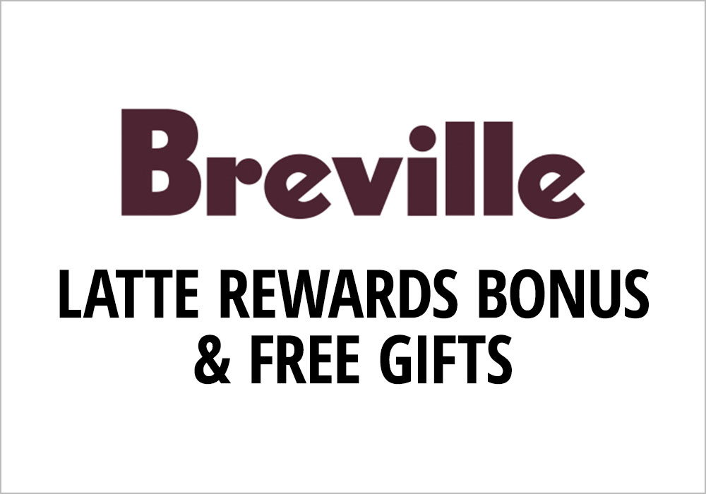 Breville Latte Rewards Bonus and Free Gifts
