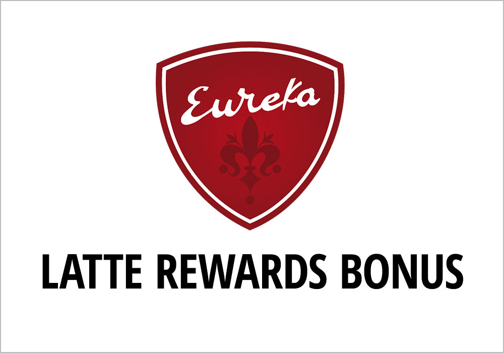 Eureka Latte Rewards Bonus