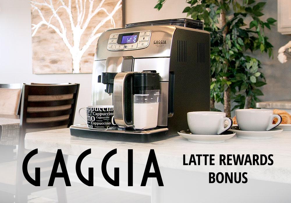 Gaggia Latte Rewards Bonus