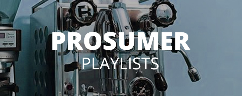 Prosumer Playlists